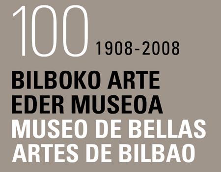 Centenario del Museo de Bellas Artes de Bilbao, 1908-2008